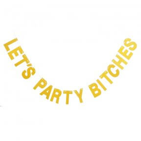 'Let's Party Bitches' Party Banner